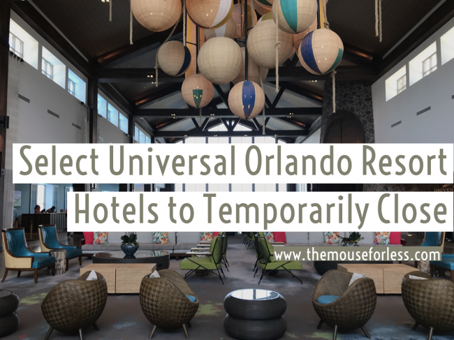 Universal Orlando Resort Hotels to Temporarily Close