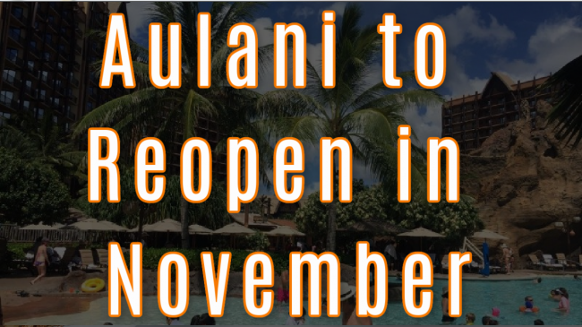 Aulani Reopening in November