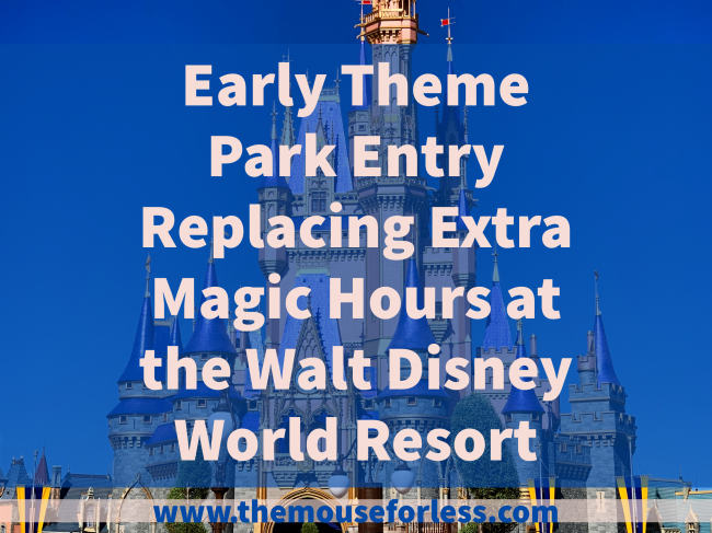 Early Theme Park Entry Replacing Extra Magic Hours